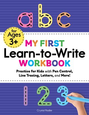 Image for My First Learn to Write Workbook: Practice for Kids with Pen Control, Line Tracing, Letters, and More! (Kids coloring activity books)