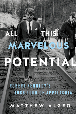 Image for ALL THIS MARVELOUS POTENTIAL: ROBERT KENNEDY'S 1968 TOUR OF APPALACHIA