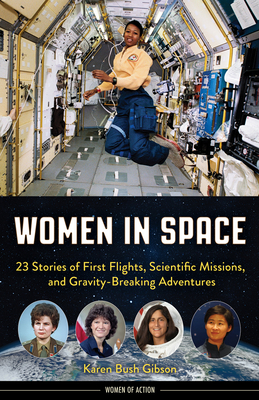 Image for WOMEN IN SPACE: 23 STORIES OF FIRST FLIGHTS, SCIENTIFIC MISSIONS, AND GRAVITY-BREAKING ADVENTURES