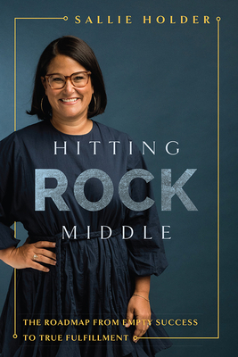 Image for HITTING ROCK MIDDLE: THE ROADMAP FROM EMPTY SUCCESS TO TRUE FULFILLMENT