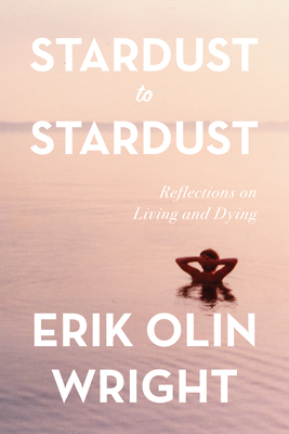 Image for Stardust to Stardust: Reflections on Living and Dying