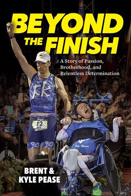 Image for BEYOND THE FINISH: A STORY OF PASSION, BROTHERHOOD, AND RELENTLESS DETERMINATION