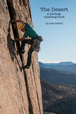 Image for The Desert: A Dirtbag Climbing Book