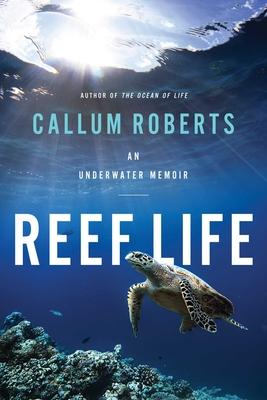 Image for REEF LIFE: AN UNDERWATER MEMOIR