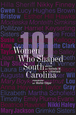 Image for 101 WOMEN WHO SHAPED SOUTH CAROLINA
