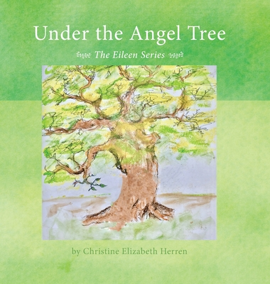 Image for UNDER THE ANGEL TREE: THE EILEEN SERIES