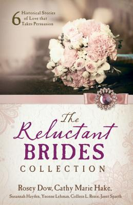 Image for The Reluctant Brides Collection: 6 Historical Stories of Love that Takes Persuasion