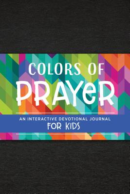 Image for Colors of Prayer: An Interactive Devotional Journal for Kids