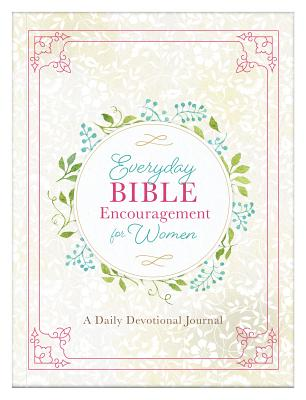Image for Everyday Bible Encouragement for Women: A Daily Devotional Journal
