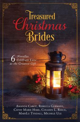 Image for Treasured Christmas Brides: 6 Novellas Celebrate Love as the Greatest Gift