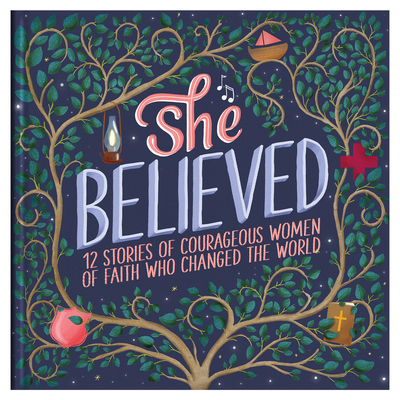 Image for She Believed: 12 Stories of Courageous Women of Faith Who Changed the World (Courageous Girls)