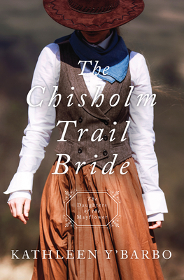 Image for The Chisholm Trail Bride (Daughters of the Mayflower)