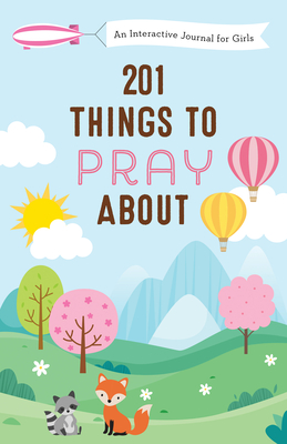 Image for 201 Things to Pray About (girls): An Interactive Journal for Girls