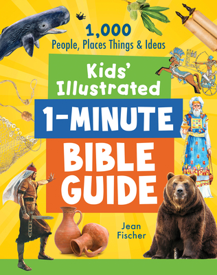 Image for Kids' Illustrated 1-Minute Bible Guide: 1,000 People, Places, Things, and Ideas