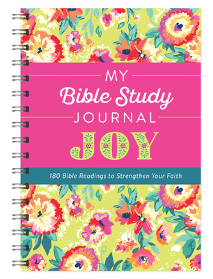 Image for My Bible Study Journal: Joy: 180 Bible Readings to Strengthen Your Faith