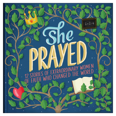 Image for She Prayed: 12 Stories of Extraordinary Women of Faith Who Changed the World (Courageous Girls)