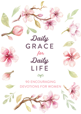 Image for Daily Grace for Daily Life: 90 Encouraging Devotions for Women