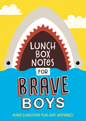 Image for Lunch Box Notes for Brave Boys