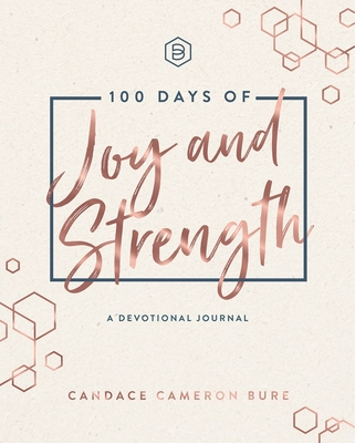 Image for 100 Days of Joy and Strength: A Devotional Journal