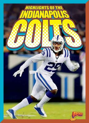 Image for Highlights of the Indianapolis Colts (Team Stats—Football Edition)