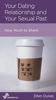Image for Your Dating Relationship and Your Sexual Past: How Much to Share
