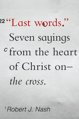 Image for Last Words: Seven Sayings from the Heart of Christ on the Cross