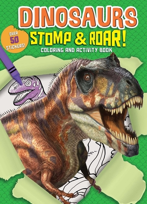 Image for DINOSAURS STOMP & ROAR! COLORING AND ACTIVITY BOOK