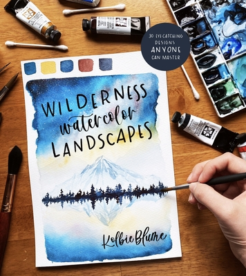 Image for Wilderness Watercolor Landscapes: 30 Eye-Catching Scenes Anyone Can Master