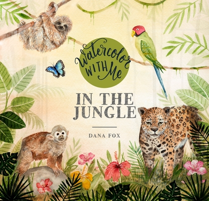 Image for Watercolor with Me in the Jungle