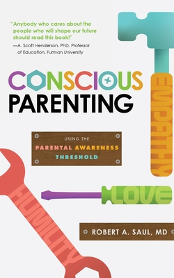 Image for CONSCIOUS PARENTING: USING THE PARENTAL AWARENESS THRESHOLD