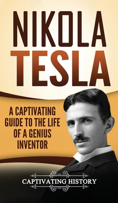 Image for Nikola Tesla: A Captivating Guide to the Life of a Genius Inventor