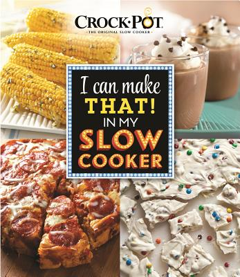 Image for CROCK-POT¨ I Can Make That in My Slow Cooker
