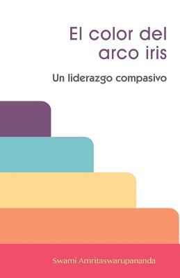 El Color del Arco Iris (Spanish Edition), Swami Amritaswarupananda Puri