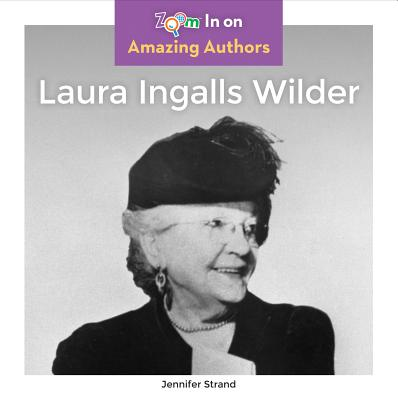Image for Laura Ingalls Wilder (Zoom In On Amazing Authors)