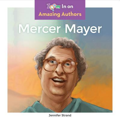 Mercer Mayer (Amazing Authors), Strand, Jennifer