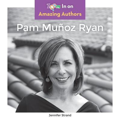 Image for Pam Munoz Ryan (Zoom in on Amazing Authors)