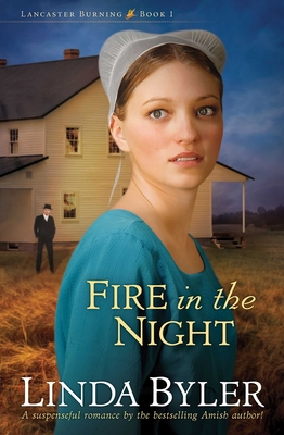 Image for Fire in the Night: A Suspenseful Romance By The Bestselling Amish Author! (Lancaster Burning)