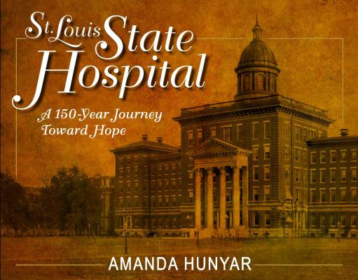 Image for St. Louis State Hospital : A 150 Year Journey toward Hope