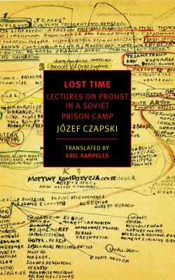 Image for Lost Time: Lectures on Proust in a Soviet Prison Camp (New York Review Books Classics)