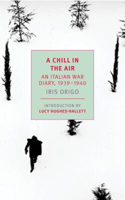 Image for CHILL IN THE AIR: AN ITALIAN WAR DIARY 1939-1940