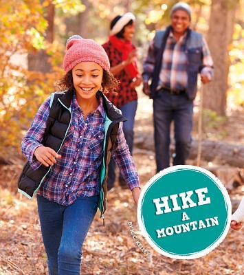 Hike a Mountain (Amazing Adventures), Kelley, K.C.