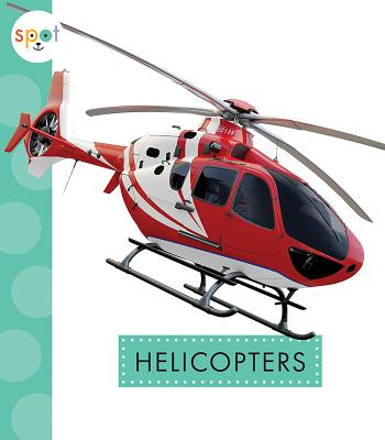 Image for Helicopters (Spot Mighty Machines)
