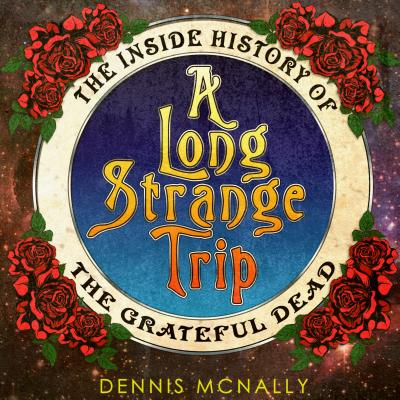 Image for A Long Strange Trip: The Inside History of the Grateful Dead