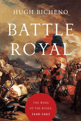 Image for Battle Royal: The Wars of the Roses: 1440-1462