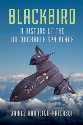 Image for Blackbird: A History of the Untouchable Spy Plane