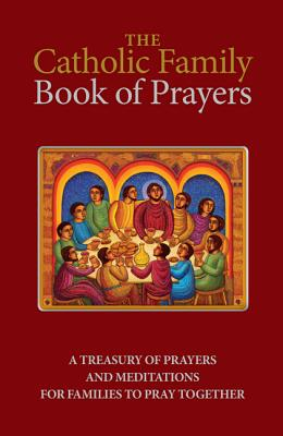 Image for The Catholic Family Book of Prayers
