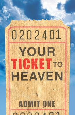 Image for Your Ticket to Heaven (Pack of 25)