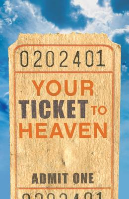 Image for Your Ticket to Heaven (Pack of 25) (Proclaiming the Gospel)