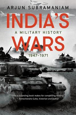 India's Wars: A Military History, 1947-1971, Subramaniam, Arjun