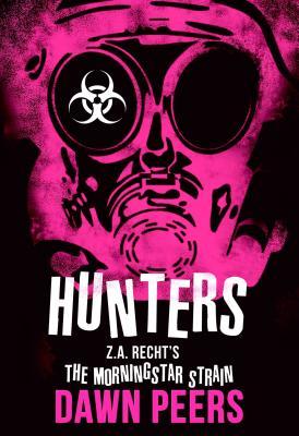 Image for Hunters: A Morningstar Strain Novel (5) (Z.A. Recht's Morningstar Strain)